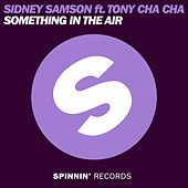 Something In The Air by Sidney Samson