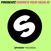 Where's Your Head At von Firebeatz