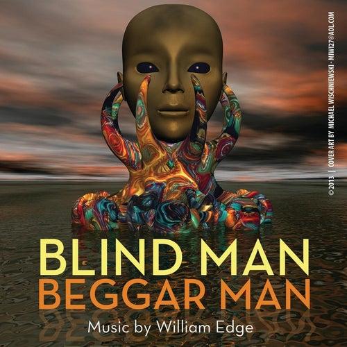 Blind Man Beggar Man by William Edge