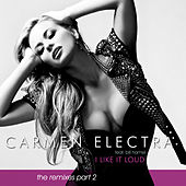I Like It Loud (The Remixes, Pt. 2) de Carmen Electra