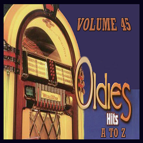 Oldies Hits A to Z, Vol.45 de Various Artists