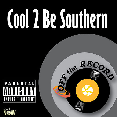 Cool 2 Be Southern - Single by Off the Record