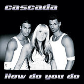 How Do You Do by Cascada