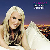Because The Night by Cascada