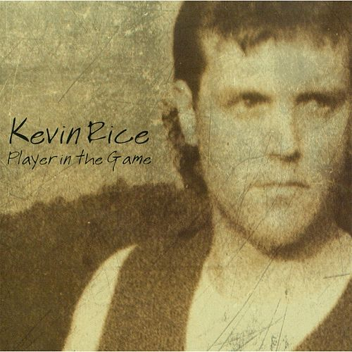 Player in the Game by Kevin Rice