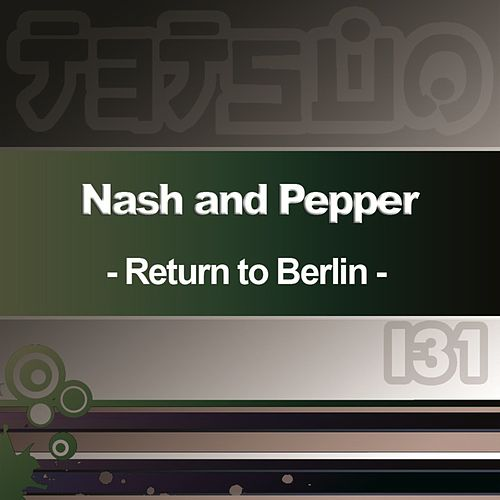 Return to Berlin by Nash & Pepper