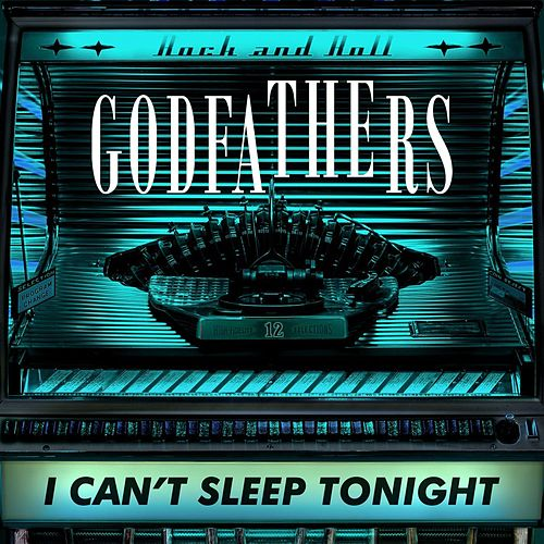 I Can't Sleep Tonight by The Godfathers