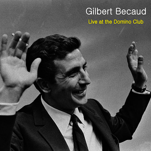 Live at Club Domino by Gilbert Becaud