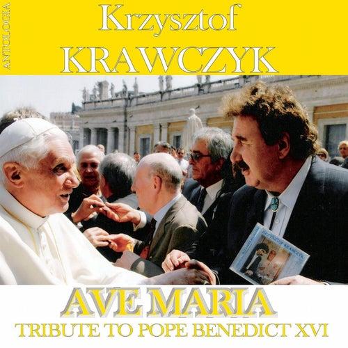 Ave Maria - Tribute To Benedict XVI (Krzysztof Krawczyk Antologia) de Krzysztof Krawczyk