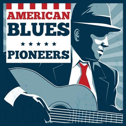 American Blues Pioneers by Various Artists