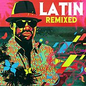 Latin Remixed von Various Artists