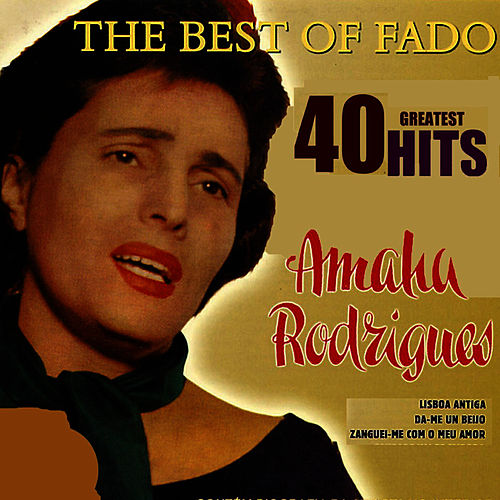 The Best of Fado by Amalia Rodrigues
