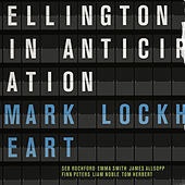 Ellington in Anticipation by Mark Lockheart
