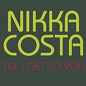 Till I Get To You de Nikka Costa