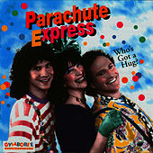 Who's Got A Hug? von Parachute Express