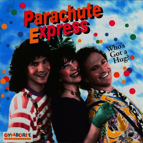 Who's Got A Hug? by Parachute Express