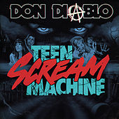 Teen Scream Machine de Don Diablo