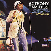 Comin' From Where I'm From (Bonus Audio From Live & More DVD) by Anthony Hamilton