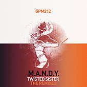 Twisted Sister (The Remixes) by M.A.N.D.Y.