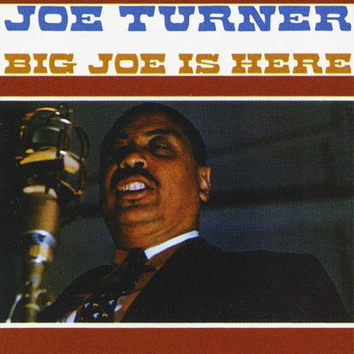 Big Joe Is Here by Big Joe Turner