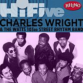 Rhino Hi-five: Charles Wright & The Watts 103rd St. Rhythm Band de Charles Wright and the Watts 103rd Street Rhythm Band