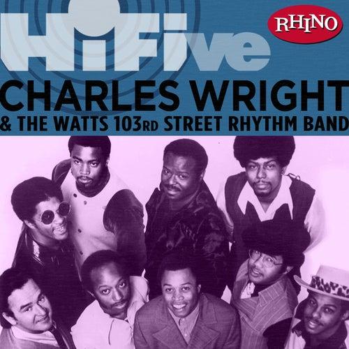 Rhino Hi-five: Charles Wright & The Watts 103rd St. Rhythm Band by Charles Wright and the Watts 103rd Street Rhythm Band