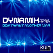 Don't Want Another Man by Dynamix