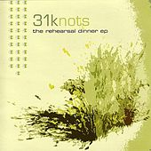 The Rehearsal Dinner EP by 31Knots