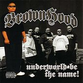 Underworld Be The Name by Brownhood