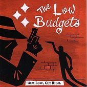 Aim Low, Get High by The Low Budgets