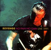 No Pain No Gain Live 1991 von Revenge