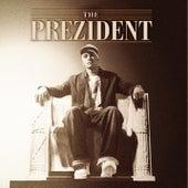 The Prezident by Johnny Prez