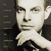 Plays George Gershwin - The American Soul by Bill Charlap