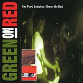 Green On Red / Gas Food Lodging by Green on Red