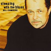 Sleeping With The Blues by Bill Chambers