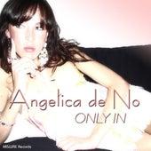 Only In de Angelica De No