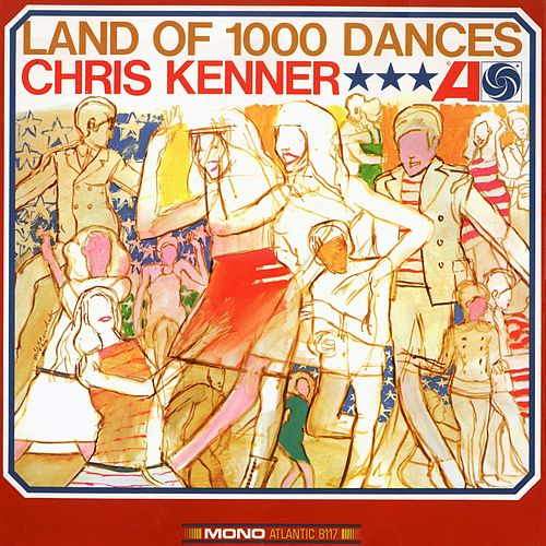 Land Of 1,000 Dances by Chris Kenner