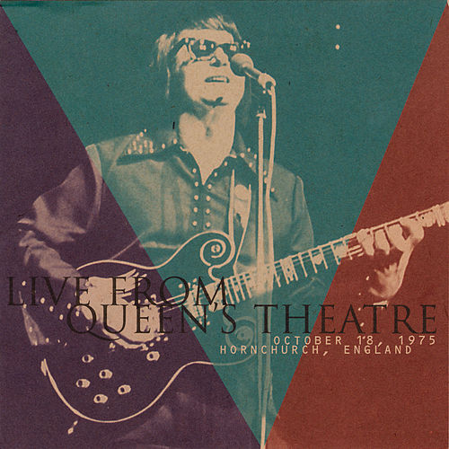 Live From Queen's Theatre: October 18, 1975 Hornchurch, England by Roy Orbison