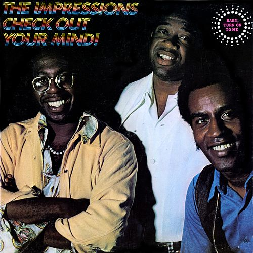 Check Out Your Mind! by The Impressions