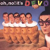 Oh No! It's Devo by DEVO