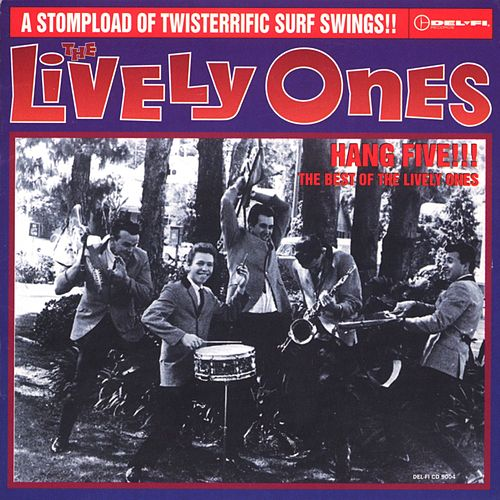 Hang Five! The Best Of The Lively Ones by The Lively Ones