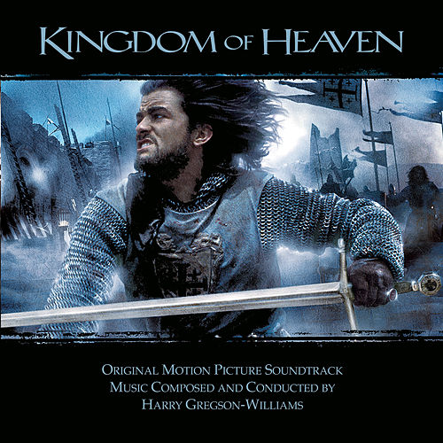 Kingdom Of Heaven (original Motion Picture Soundtrack) by Harry Gregson-Williams