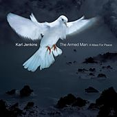 The Armed Man: A Mass For Peace by Karl Jenkins