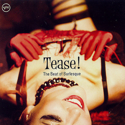 Tease!  The Beat of Burlesque by Various Artists