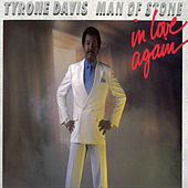 Man Of Stone- In Love Again by Tyrone Davis