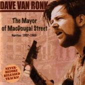 The Mayor Of MacDougal Street: Rarities 1957-1969 by Dave Van Ronk
