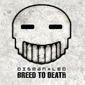Breed To Death de Dismantled