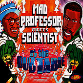 Mad Professor meets Scientist At The Dub Table by Mad Professor