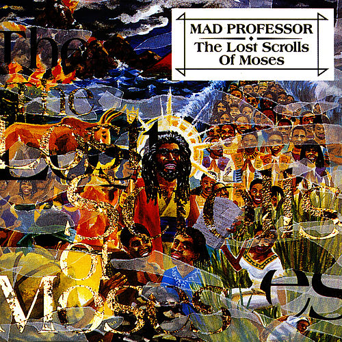 The Lost Scrolls Of Moses by Mad Professor