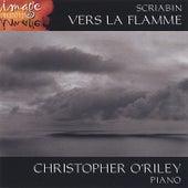 SCRIABIN: Vers la flamme by Christopher O'Riley